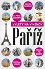 Paříž - Výlety na víkendy