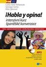 Habla y opina! Intenzivní kurz španělské konverzace + CD mp3