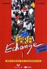 Libre Echange 1 - učebnice
