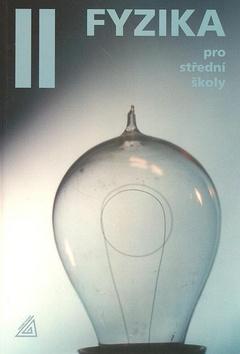 Fyzika pro střední školy II - Lepil, Bednařík - A5, brožovaná