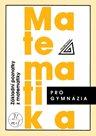 Matematika pro gymnázia - Základní poznatky zmatematiky