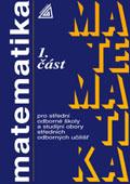 Matematika pro SOŠ a studijní obory SOU, 1. část - Calda E.