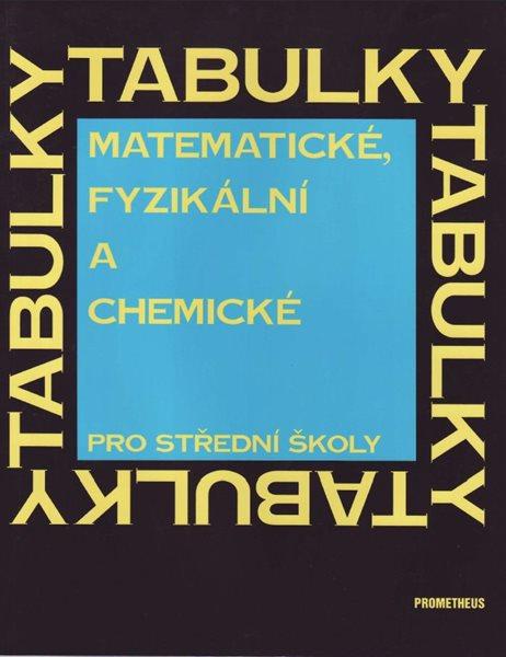 Matematické, fyzikální a chemické tabulky pro střední školy. - Mikulčák Jiří - 205×260 mm, brožovaná