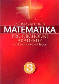 Matematika pro obchodní akademie a střední odborné školy 3