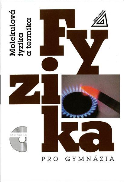 Fyzika pro gymnázia - Molekulová fyzika a termika - Bartuška, Svoboda - A5, brožovaná