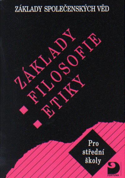 Základy společenských věd III Filosofie a etika - Adamová, Dudák - A5, brožovaná