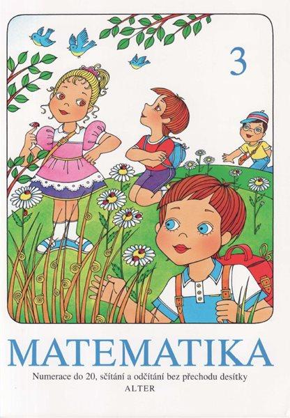 Matematika pro 1. ročník ZŠ 3.díl podle RVP ZV /Alter/ - kolektiv - A4, brožovaná