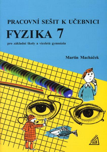 Fyzika 7 pro ZŠ a víceletá gymnázia - Pracovní sešit - Macháček Martin - A4, brožovaná