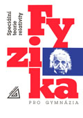 Fyzika pro gymnázia - Speciální teorie relativity - Bartuška Karel