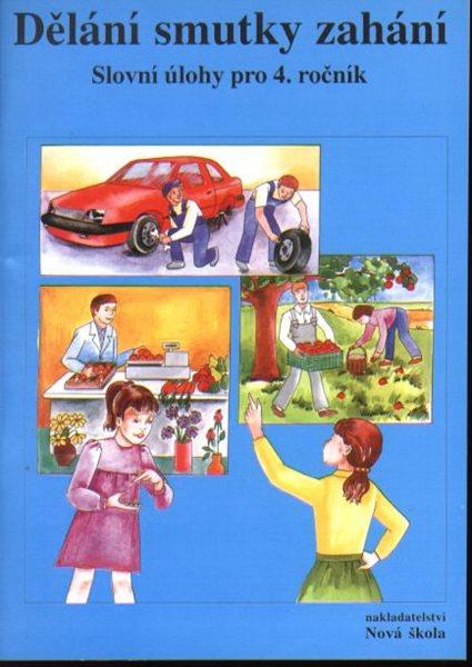 Dělání smutky zahání - Slovní úlohy pro 4.ročník ZŠ - Rosecká Zdena, Kostečková Marie - A5, brožovaná