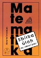Sbírka úloh z matematiky pro střední školy - maturitní minimum - Kubát, Hrubý