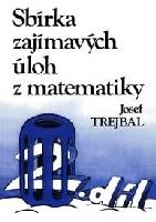 Sbírka zajímavých úloh z matematiky, 2. díl - Trejbal J.