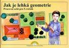 Jak je lehká geometrie - pracovní sešit pro 5.ročník
