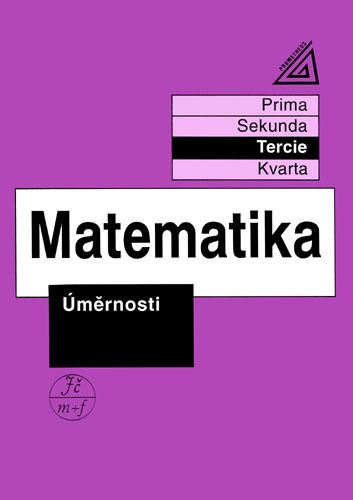 Matematika - Úměrnost (tercie) - Herman, Chrápavá, Sleva 15%