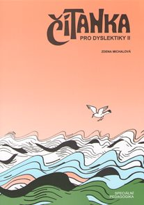 Čítanka pro dyslektiky 2 (pro žáky 4., ale především 5.ročníků ZŠ)