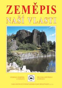 Zeměpis naší vlasti - učebnice pro ZŠ (8. a 9.r.) a víceletá gymnázia, 3. upravené a rozšířené vydán