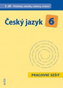 Český jazyk 6.r. 3.díl - Přehledy, tabulky, rozbory, cvičení