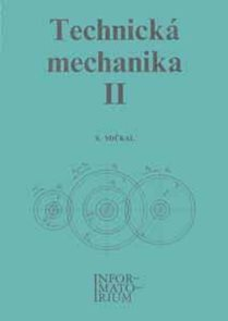Technická mechanika II. pro studijní obory SOŠ a SOU