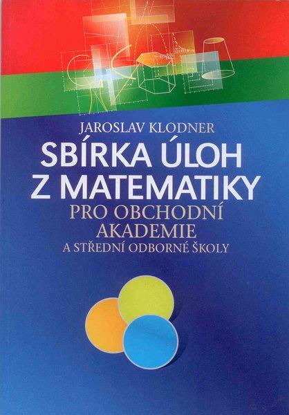 Sbírka úloh z matematiky pro OA - Klodner J. - A5, brožovaná