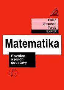 Matematika - Rovnice a jejich soustavy (kvarta)