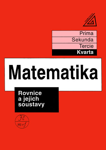 Matematika - Rovnice a jejich soustavy (kvarta) - Herman, Chrápavá