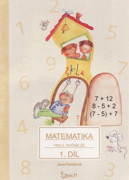 Matematika pro 2. ročník ZŠ - učebnice 1.díl / nové vydání - Potůčková Jana