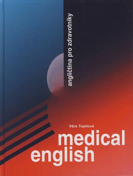 Medical English - angličtina pro zdravotníky - Topilová Věra