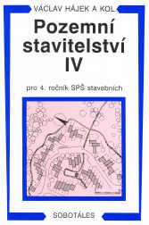 Pozemní stavitelství IV pro 4.r. SPŠ stavební - Hájek Václav - A5,brožovaná