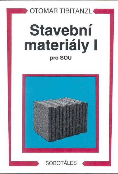 Stavební materiály I - Tibitanzl Otomar, Sleva 75%