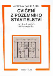 Cvičení z pozemního stavitelství pro 1. a 2.r. SPŠ stavebních