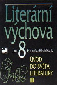 Literární výchova 8 - Úvod do světa literatury  II