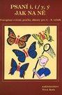 Psaní i, í, y, ý - Jak na ně. Pravopisná cvičení, poučky, diktáty pro 4. - 8.ročník