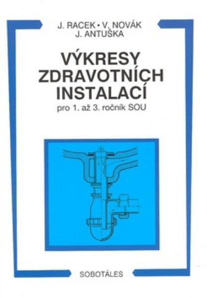 Výkresy zdravotních instalací pro 1. - 3.r. SOU - Racek, Novák, Antuška