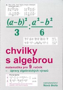 Chvilky s algebrou 9.r. pracovní sešit