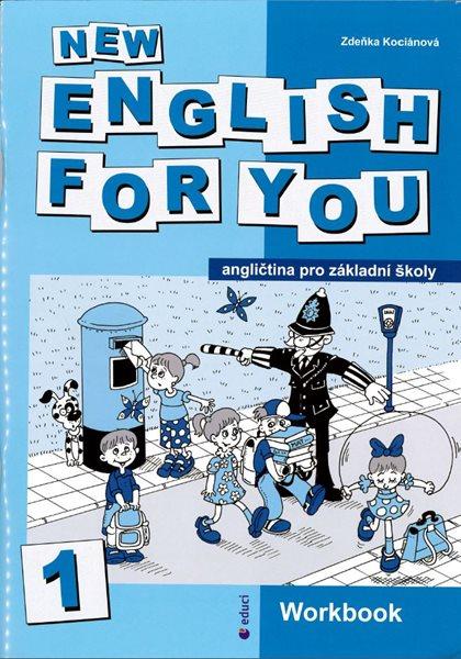New English for You 1 Workbook /pracovní sešit/ 4.r. ZŠ - Kociánová Zdeňka - A4