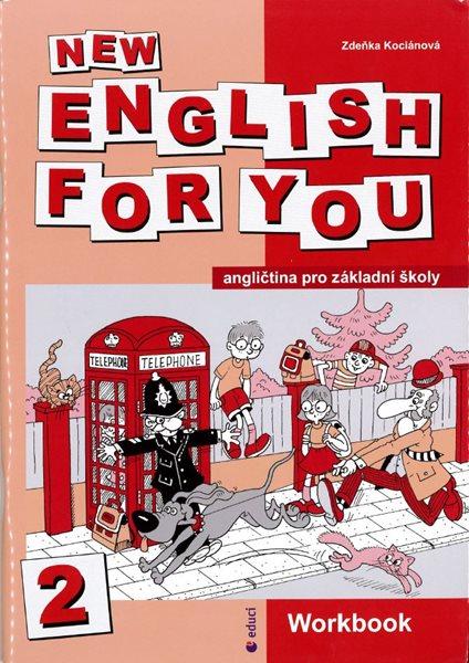 New English for You 2 Workbook /pracovní sešit/ 5.r. ZŠ - Kociánová Zdeňka - A4