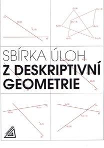 Sbírka úloh zdeskriptivní geometrie