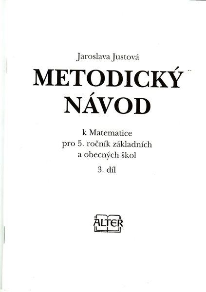 Metodický návod - Matematika 5.r. - 3. díl - Justová Jaroslava