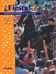 Fiesta 2 - učebnice /pro střední a jazykové školy/ - Králová,Krbcová,Chacón Gil,Hrubá