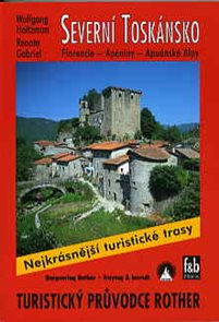 Severní Toskánsko - Florencie, Apeniny, Apuánské Alpy - turistický průvodce Rother /Itálie/