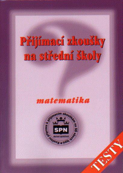 Příjímací zkoušky na střední školy matematika - testy - Půlpán Zdeněk