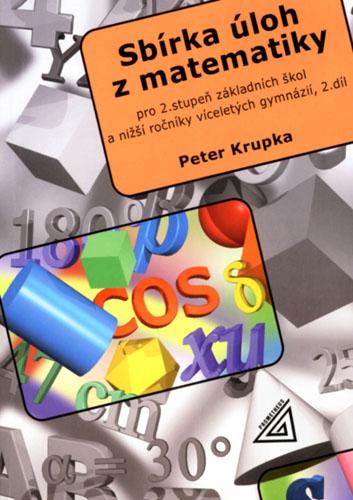 Sbírka úloh z matematiky pro 2. stupeň ZŠ -Geometrie - 2. díl - Krupka Peter
