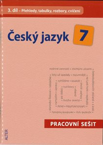 Český jazyk 7.r. 3.díl - Přehledy, tabulky, rozbory, cvičení