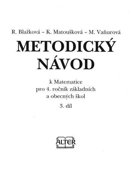 Metodický návod - Matematika 4.r. - 3. díl - Blažková, Matoušková