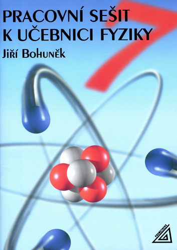 Fyzika 7.r. ZŠ - Pracovní sešit - Bohuněk Jiří - A4, brožovaná