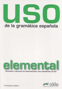 Uso de la gramática espaňola elemental - učebnice