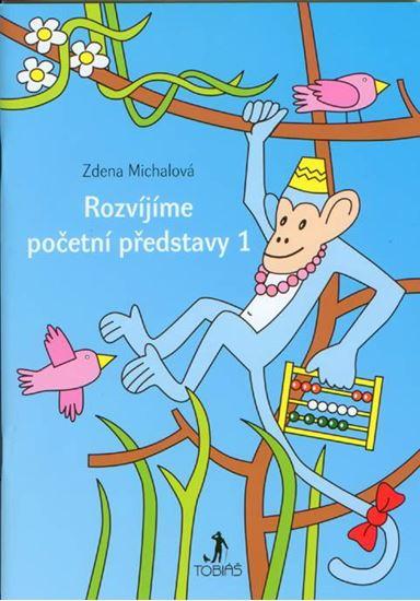 Rozvíjíme početní představy I - Pracovní sešit - PhDr. Zdena Michalová, Ph.D. - A4