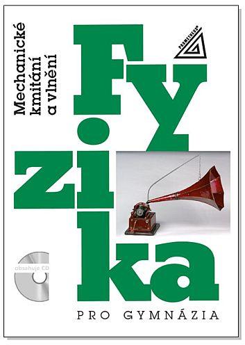 Fyzika pro gymnázia - Mechanické kmitání a vlnění - Lepil Oldřich - A5, brožovaná