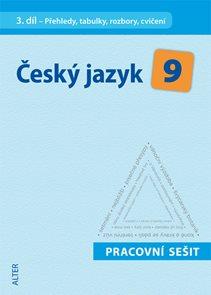 Český jazyk 9.r. 3.díl - Přehledy, tabulky, rozbory, cvičení