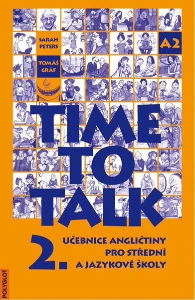 Time to Talk 2. SŠ a JŠ - učebnice - Peters s.,Gráf T. - A4, brožovaná